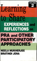 Learning to Share  Experiences and reflections on PRA and other participatory approaches