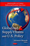 Globalized Supply Chains and U S  Policy Book