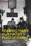 Reading Marie al-Khazen's Photographs