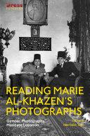 Reading Marie al Khazen   s Photographs