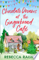 Chocolate Dreams At The Gingerbread Cafe  The Gingerbread Caf    Book 2