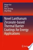 Novel Lanthanum Zirconate based Thermal Barrier Coatings for Energy Applications