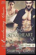Gold Star Heart [cade Creek 16] (Siren Publishing the Stormy Glenn Manlove Collection)