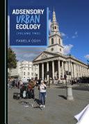 Adsensory Urban Ecology Volume Two  Book PDF