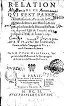 Relation de ce qui s'est passé en la Mission des Peres de la Compagnie de Iesus, aux Hurons, & aux païs plus bas de la Nouuelle France, depuis l'Esté de l'année 1649, jusques à l'Esté de l'année 1650... Par le R. P. Paul Ragueneau... (Lettre du P. Lallemant)