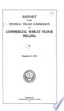 Report of the Federal Trade Commission on Commercial Wheat Flour Milling