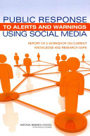 Public Response to Alerts and Warnings Using Social Media: