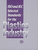 ISO and IEC Selected Standards for the Plastics Industry