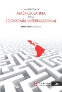 La inserción de América Latina en la economía internacional