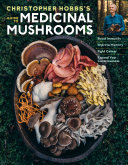 Pdf Christopher Hobbs's Medicinal Mushrooms: The Essential Guide Telecharger