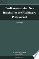 Cardiomyopathies  New Insights for the Healthcare Professional  2013 Edition