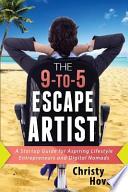 The 9-To-5 Escape Artist