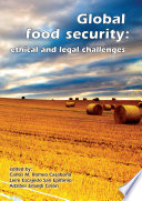 Global food security: ethical and legal challenges
