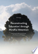 Reconstructing  Education  through Mindful Attention