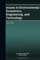Issues in Environmental Economics, Engineering, and Technology: 2013 Edition
