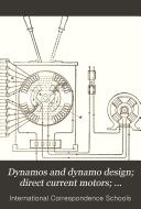 Dynamos And Dynamo Design Direct Current Motors Alternating Currents Alternators Alternating Current Apparatus Book PDF