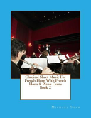 Classical Sheet Music for French Horn With French Horn & Piano Duets Book 2