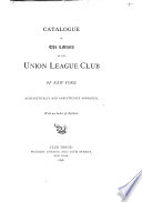Catalogue Of The Library Of The Union League Club Of New York