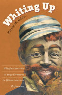 Whiting Up: Whiteface Minstrels and Stage Europeans in African ...