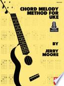Chord Melody Method For Uke