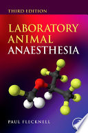 """Laboratory Animal Anaesthesia"" by Paul Flecknell"