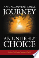 An Unconventional Journey An Unlikely Choice