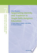 Negotiating Identity And Tradition In Single Faith Religious Education