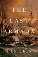 The Last Armada: Queen Elizabeth, Juan del Águila, and Hugh O'Neill: The Story of the 100-Day Spanish Invasion Pdf