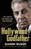 Hollywood Godfather   My Life in the Mob and the Movies