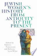 Jewish Women s History from Antiquity to the Present