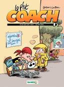 Le P'tit Coach - Tome 1 - Celui qui sait tout... ou presque