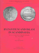 Byzantium and Islam in Scandinavia