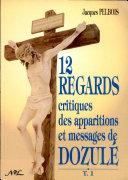 Douze regards critiques des apparitions et messages de Dozulé [Pdf/ePub] eBook