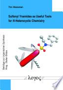 Sulfonyl Ynamides as Useful Tools for N Heterocyclic Chemistry Book
