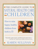 The Parent s Guide to Natural Health Care for Children Book