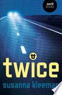 TWICE  A Novel