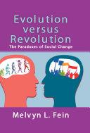 Evolution Versus Revolution