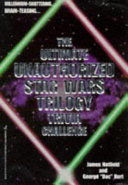 The Ultimate Unauthorized Star Wars Trilogy Trivia Challenge