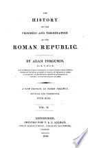 The History Of The Progress And Termination Of The Roman Republic A New Edition Revised And Corrected With Maps