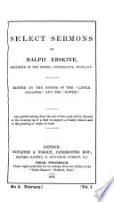 Select sermons of Ralph Erskine  ed  by the editor of the  Little gleaner  Book