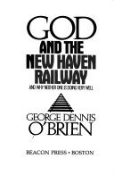 God and the New Haven Railway and why Neither One is Doing Very Well Book PDF