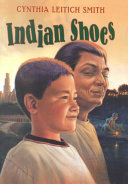 Indian shoes / Cynthia Leitich Smith ; illustrated by Jim Madsen.