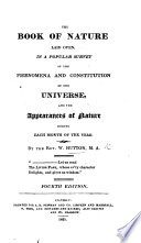 The Book of Nature Laid Open  in a Popular Survey of the Phenomena     of the Universe     Second Edition Book