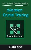 Adobe Connect Crucial Training Pdf/ePub eBook