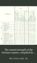 The armed strength of the German empire  compiled by F C H  Clarke