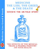 Medicine The Lies, The Greed & The Death