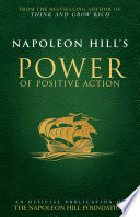 Napoleon Hill s Power of Positive Action