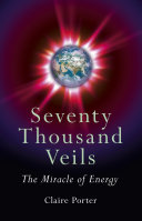 Seventy Thousand Veils: The Miracle Of