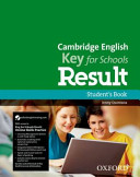 Cambridge English  Key for Schools Result  Student s Book and Online Skills and Language Pack
