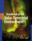 Handbook of the Solar Terrestrial Environment